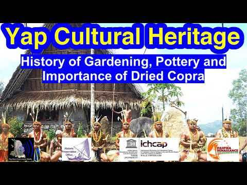 History of Gardening, Pottery and Importance of Dried Copra, Yap