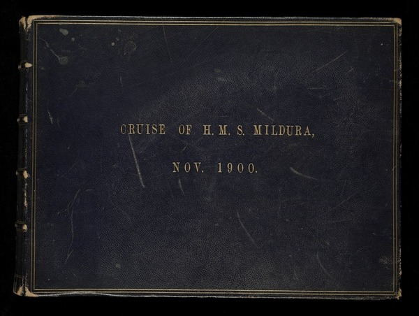 Album documenting the Pacific cruise of Lord Ranfurly on HMS Mildura in October 1900, and the annexation for New Zealand of the Cook Islands and Niue.