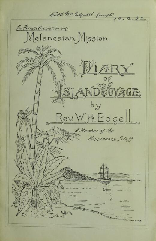 Diocese of Melanesia, New Hebrides islands district : diary of island voyage in the South Pacific Ocean / by Wm. Hy. Edgell.