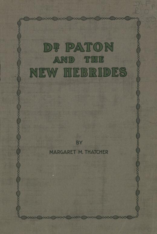 Dr. Paton and the New Hebrides / by Margaret M. Thatcher.