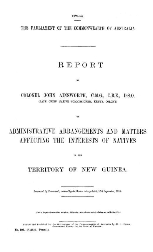 Report on administrative arrangements and matters affecting the interests of natives in the Territory of New Guinea / by John Ainsworth.