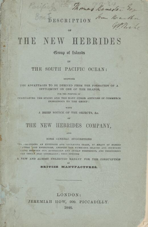 Description of the New Hebrides group of islands in the South Pacific Ocean : showing the advantages to be derived from the formation of a settlement on one of the islands ..