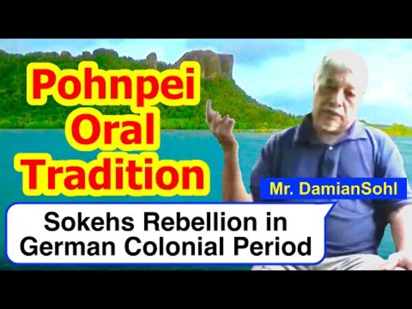 Account of the Sokehs Rebellion during the German Colonial Period, Pohnpei