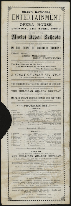 Grand national entertainment. Opera House, Monday, 14th April, 1890, in aid of the Marist Bros.' Schools. The most interesting and enjoyable entertainment ever given in this city, in the cause of Catholic charity! Irish music, Irish melodies, Irish recitations. Printed at the Evening Post office, Willis-Street, Wellington. [1890].
