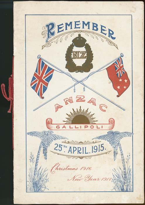 [Sling Camp (England)] :Remember ANZAC, Gallipoli, 25th April, 1915. Christmas 1916, New Year 1917 / [Cover on menu / list of members].