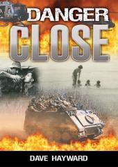 Danger close : a novel of the Vietnam War / Dave Hayward.