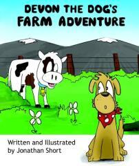Devon the Dog's farm adventure / written and illustrated by Jonathan Short.