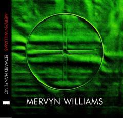 Mervyn Williams : from modernism to the digital age / Edward Hanfling.