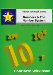 Numbers & the number system / author, Charlotte Wilkinson, B.Ed (Hons) ; designer, Nigel Wilkinson, B.Sc (Hons), PGCE.