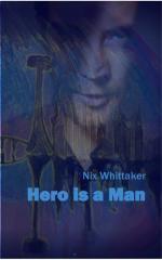 Hero is a man / Nix Whittaker.