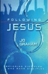 Following Jesus : becoming disciples who make disciples / Jo Graham.