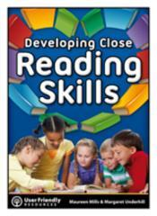 Developing close reading skills / Maureen Mills & Margaret Underhill.