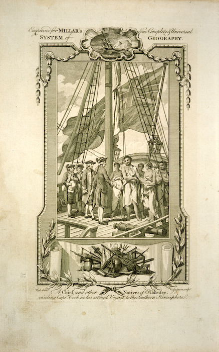 Wale, Samuel d 1786 :A chief and other natives of O-Taheitee, visiting Capt.n Cook in his second voyage to the Southern Hemisphere / Wale delin.; Grignion sculp. Engraved for Millar's New complete & universal system of geography. [1782]