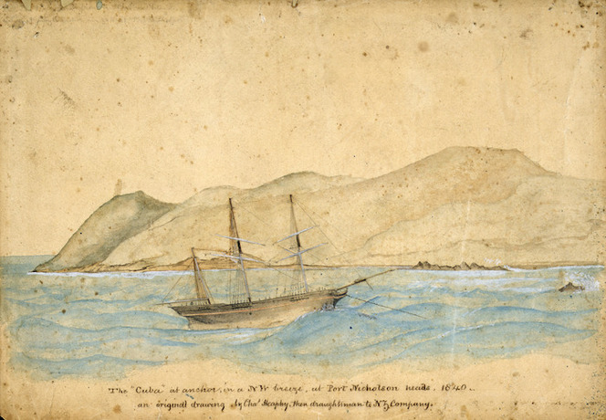 "[Heaphy, Charles] 1820-1881 :The ""Cuba"" at anchor, in a N.W. breeze, at Port Nicholson heads, 1840, an original drawing by Chas Heaphy, then draughtsman to N.Z.Company [July 1840]"