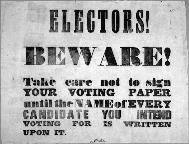 Electors! Beware! Take care not to sign your voting paper until the name of every candidate you intend voting for is written upon it. [1853].