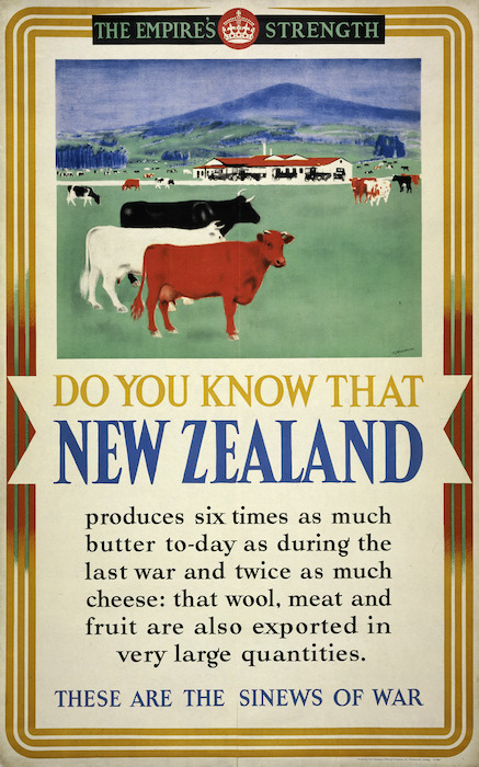 Great Britain. His Majesty's Stationery Office :The Empire's strength. Do you know that New Zealand produces six times as much butter to-day as during the last war and twice as much cheese; that wool, meat and fruit are also exported in very large quantities. These are the sinews of war. [1940s?]