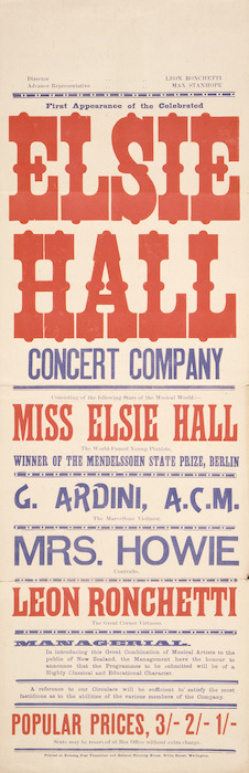 First appearance of the celebrated Elsie Hall Concert Company, consisting of the following stars of the musical world ... Miss Elsie Hall ... G Ardini .. Mrs Howie ... Leon Ronchetti. [ca 1899].