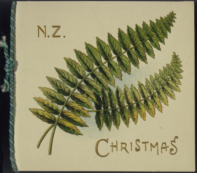 N. Z. Christmas. [Fern. Card. 1900-1919].