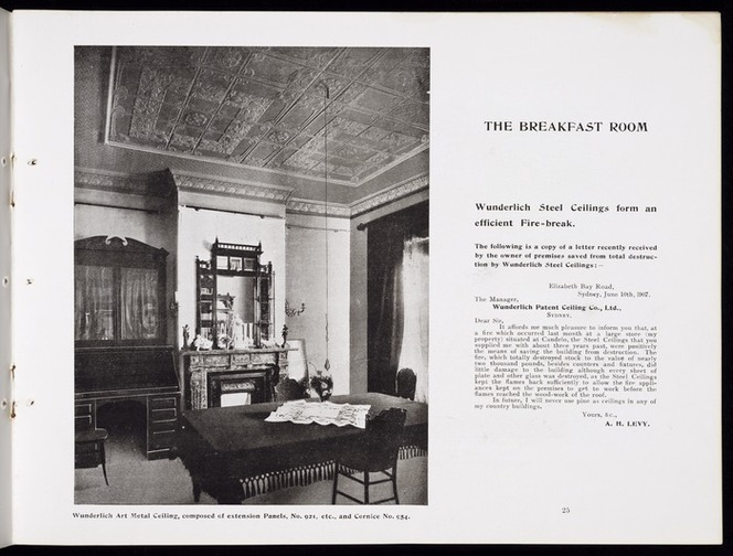 Briscoe & Co Ltd :The breakfast room. A cheerful cosy breakfast room. Residence Dunedin, Wunderlich Art Metal ceiling composed of Panelling 152, cornice 25. Wunderlich Art Metal ceilings are the most effective and most durable form of decoration [ca 1907]