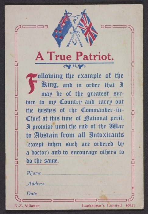 New Zealand Alliance for the Abolition of the Liquor Traffic :A true patriot; A false patriot. N.Z. Alliance, Lankshear's Limited 40951 [Card. ca 1915]