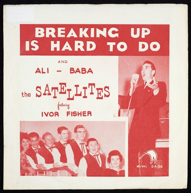 Satellites (Musical group ; N.Z.) :Breaking up is hard to do; and, Ali-Baba. [By] The Satellites featuring Ivor Fisher. Kiwi SA 20 [1962]