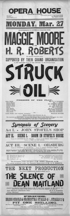 """Opera House Auckland :Monday Mar. 27. Re-appearance of Australia's greatest star, Maggie Moore and Mr H R Roberts the eminent Australian actor ... in ... """"Struck oil"""". Printed at the Evening Post Theatrical and general Printing House, Willis Street, Wellington. [1899]."""