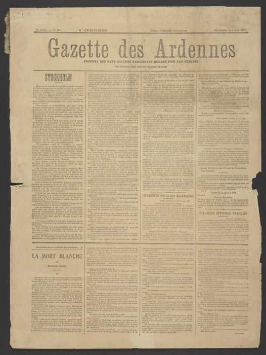 Gazette des Ardennes; journal des pays occupes paraissant quatre fois per semaine. 3e année, no. 410. Charleville, le 7 Juin 1917
