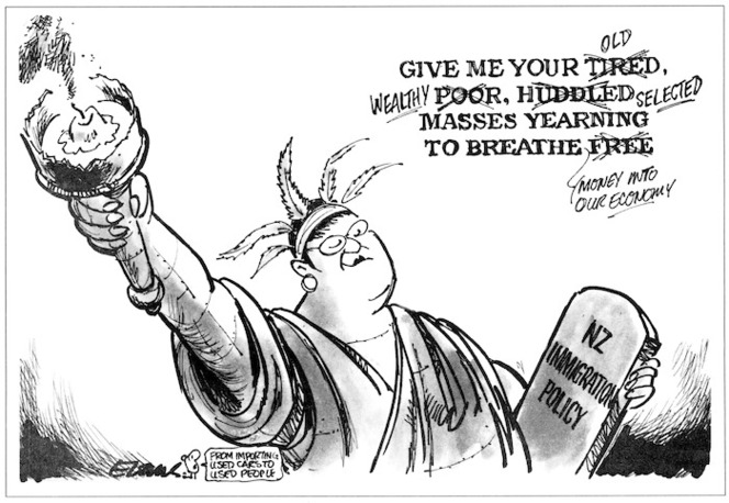 Evans, Malcolm, 1947- :Give me your (tired) old (poor), wealthy, (huddled) selected masses yearning to breathe (free) money into our ecomonomy. New Zealand Herald, 14 October 1998.