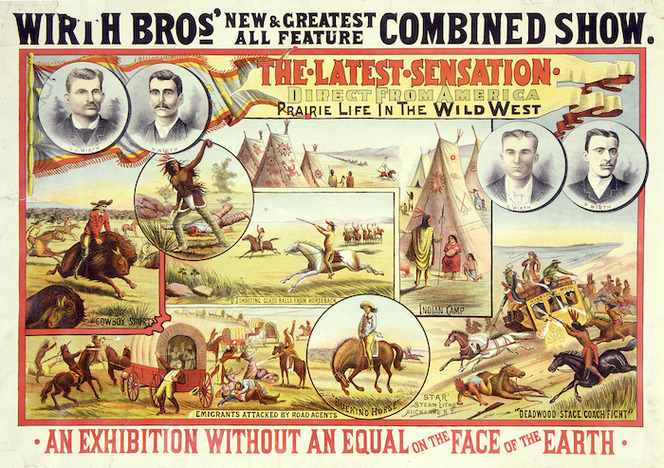 """Wirth Bro[ther]s' new & greatest all feature combined show the latest sensation, direct from America; prairie life in the wild west. """"Star"""" Steam litho., Auckland, N.Z. [1890]."""