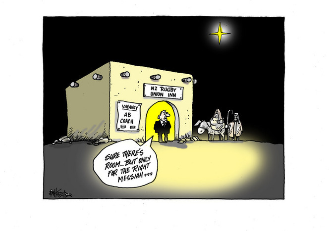"Mary and Joseph arrive at the ""NZ Rugby Union Inn"" to be told there's room ""only the right messiah"" as the new All Blacks coach"