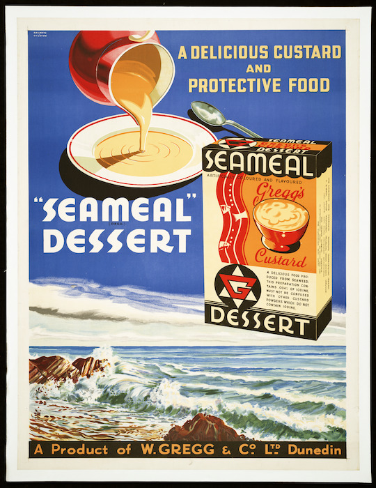 "New Zealand Railways. Publicity Branch :A delicious custard and protective food. ""Seameal"" (Regd.) dessert; a product of W Gregg & Co. Ltd, Dunedin [ca 1940-1950s?]"