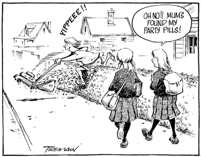 "Tremain, Garrick, 1941- :""Oh no!! Mum's found my party pills!"" Otago Daily Times, 10 June 2005."