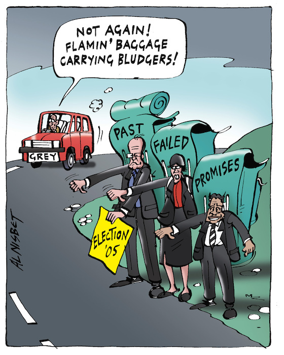 """Not again! Flamin' baggage carrying bludgers!"" Election '05. Past. Failed. Promises. 15 April, 2005"