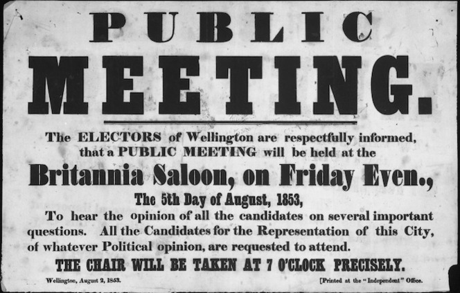 "Public meeting. The electors of Wellington are respectfully informed that a public meeting will be held at the Britannia Saloon, on Friday Even[ing], the 5th day of August, 1853, to hear the opinion of all the candidates on several important questions. Wellington, August 2, 1853. Printed at the ""Independent"" Office."