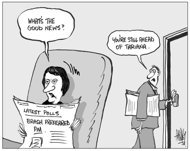 """Latest polls. Brash preferred PM. """"What's the good news?"""" """"You're still ahead of Tariana."""" 3 May, 2004."""