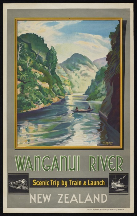 New Zealand Railways. Publicity Branch: Wanganui River; scenic trip by train & launch. New Zealand / N.Z. Railways Studios. Issued by the N.Z. Railways Publicity Branch [ca 1938-1939]