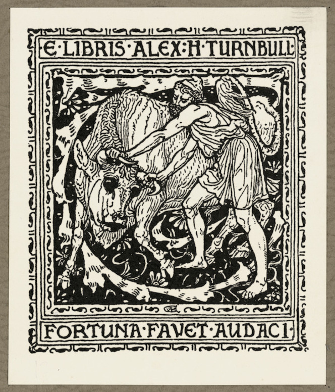 Bookplate showing a man wrestling a bull, and the text 'E libris Alex H Turnbull. Fortuna favet audaci', or 'From the library of Alex H Turnbull. Fortune favours the bold.