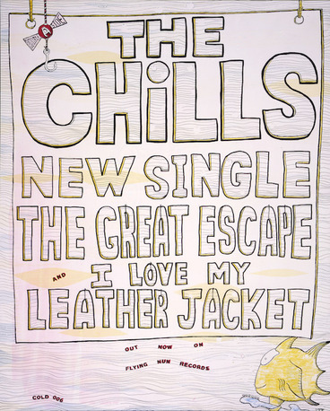 "Image: Phillipps, Martin, 1963- : The Chills new single. ""The Great escape"" and ""I love my leather jacket"". Out now on Flying Nun Records. Cold 006. [1986]"