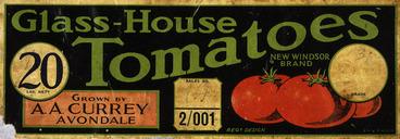 Image: Glass-house tomatoes; New Windsor brand, grown by A. A. Currey, Avondale. 20 lbs. nett. Unity Press Ltd. [1930-50].