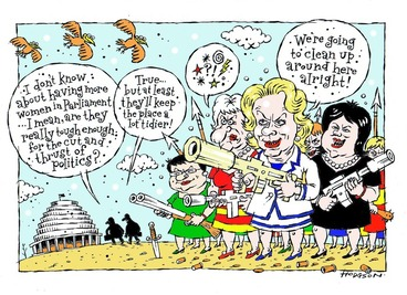 """Image: Hodgson, Trace, 1958- :""""I don't know about having more women in Parliament... I mean, are they really tough enough for the cut and thrust of politics?"""" 7 July 2013"""