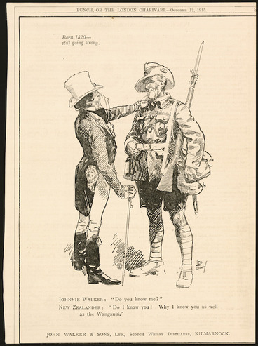 "Image: Cheney, Leo, 1878-1928 :Johnnie Walker ""Do you know me?"" New Zealander. ""Do I know you! Why I know you as well as the Wanganui"". Born 1820 - still going strong. John Walker & Sons Ltd., Scotch whisky distillers, Kilmarnock. Punch, or the London Charivari. October 13, 1915."