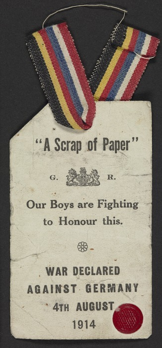 """Image: [Great Britain. Army?] :""""A scrap of paper"""". G.R. Our boys are fighting to honour this. War declared against Germany 4th August 1914. [Paper ticket suspended from a ribbon]"""