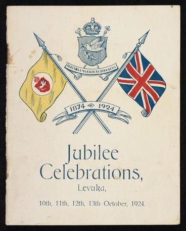 "Image: Levuka Regatta and Jubilee Carnival. Jubilee celebrations, Levuka, 10th, 11th, 12th, 13th October, 1924. 1874-1924. [Programme]. ""The Pacific Press"" print, Suva, Fiji. [Front cover. 1924]"
