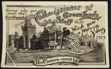 Image: New Zealand. Commissioner of Crown Lands :Having now got over the earthquake, the Commissioner of Crown Lands & staff, Ch.Ch. wish you a Merry Xmas 1929. The camera cannot lie / J L Martin [1929]