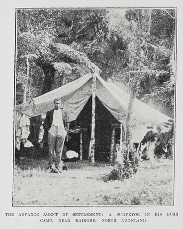 Image: THE ADVANCE AGENT OF SETTLEMENT: A SURVEYOR IN HIS BUSH CAMP, NEAR KAIKOHE, NORTH AUCKLAND.