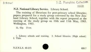 Image: The training of librarians for post-primary school libraries; papers prepared for a study group convened  by the New Zealand Library School, together with the report prepared at the meeting of the study group on 10th  and 11th May, 1963