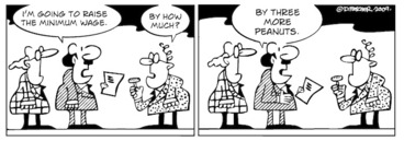 """Image: """"I'm going to raise the minimum wage."""" """"By how much?"""" """"By three more peanuts."""" 4 February 2009."""