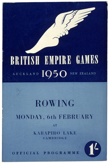 Image: British Empire Games, Auckland, New Zealand, 1950 :Rowing. Monday, 6th February at Karapiro Lake, Cambridge. Official programme. 1950. [Cover].