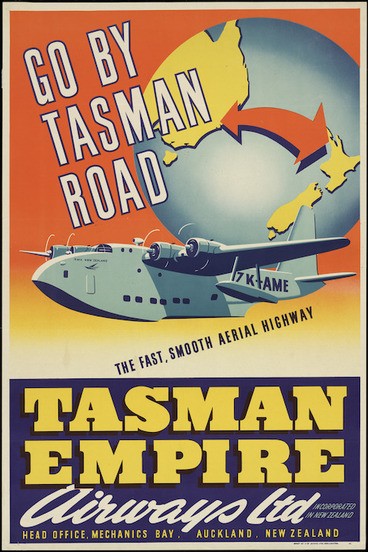 Image: Tasman Empire Airways Ltd :Go by Tasman Road, the fast smooth aerial highway. ZK-AME. Tasman Empire Airways Limited, incorporated in New Zealand. Head Office, Mechanics Bay, Auckland, New Zealand. Offset by C M Banks Ltd., Wellington [1946-1949]