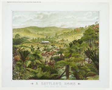 Image: Schmidt, William, 1870-1968: A settler's home, North Island, New Zealand / W Schmidt [del]. Supplement to the Christmas number of the New Zealand graphic, December 18th, 1901. Printed by the Brett Printing Co., Ltd., Auckland, N.Z.